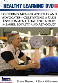 Fostering Member Apostles and Advocate - Cultivating - Club Environment That Engenders Member Loyalty and Advocacy