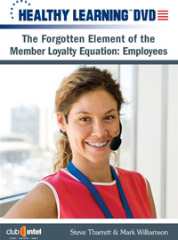 The Forgotten Element of the Member Loyalty Equation - Employees
